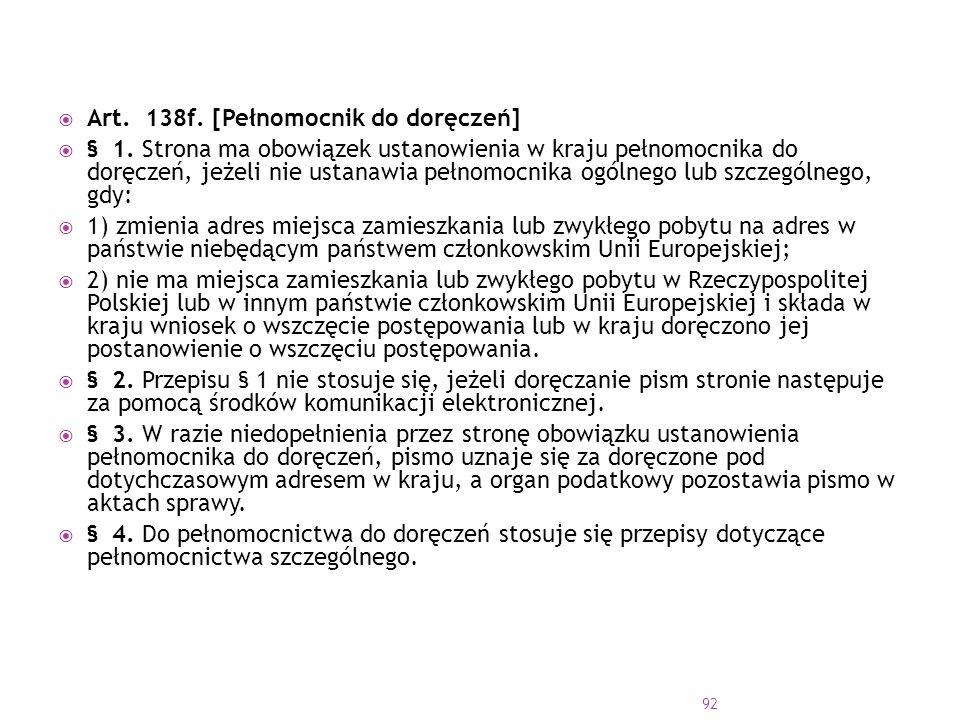Art. 138f. [Pełnomocnik do doręczeń]